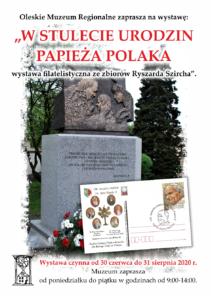 """Plakat promujący wystawę pt.: """"W stulecie urodzin papieża Polaka""""."""